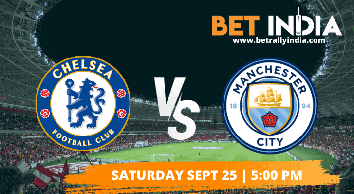 Chelsea vs Manchester City Betting Tips & Predictions EPL 2021