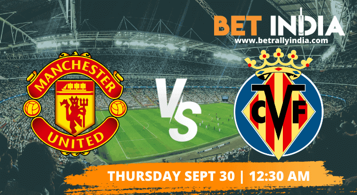 Manchester United vs Villarreal Betting Tips & Predictions - Champions League